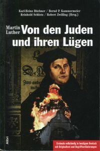 Von den Juden und ihren Lügen. erstmals in heutigem Deutsch mit Originaltext und Begriffserläuterungen.
