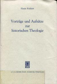 Vorträge und Aufsätze zur historischen Theologie.