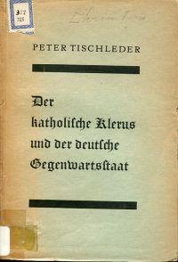 Der katholische Klerus und der deutsche Gegenwartsstaat.