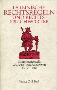 Lateinische Rechtsregeln und Rechtssprichwörter.