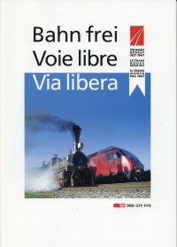Bahn frei. Die Bahn bewegt seit 1847. Voie libre le train bouge depuis 1847. Via libera il treno muove dal 1847.