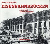 Eisenbahnbrücken aus zwei Jahrhunderten.