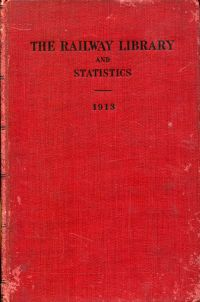 The railway library 1913 (Fifth series). A collection of noteworthy addresses and papers, mostly delivered or published during the year named.