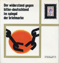 Der Widerstand gegen Hitler-Deutschland im Spiegel der Briefmarke.