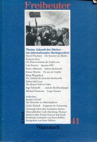 Zukunft der Bücher - ein internationales Marktgeschrei. Ausserdem: LeGoff, Jacques: Der Historiker als Menschenfresser.