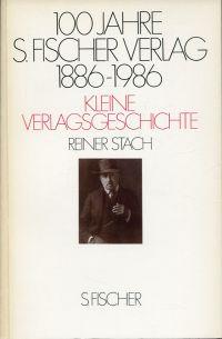 100 Jahre S.-Fischer-Verlag. 1886 - 1986. Kleine Verlagsgeschichte.