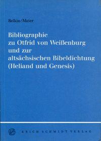 Bibliographie zu Otfried von Weissenburg und zur altsächsischen Bibeldichtung (Heliand und Genesis)