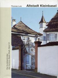 Die Kunstdenkmäler des Kantons Basel-Stadt, Band VI: Die Altstadt von Kleinbasel, Profanbauten.