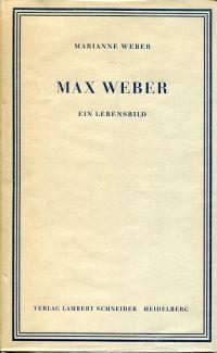 Max Weber. Ein Lebensbild.