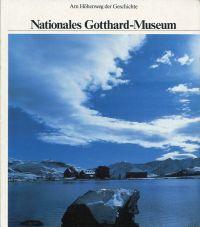 Am Höhenweg der Geschichte. Nationales Gotthard-Museum.