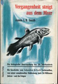 Vergangenheit steigt aus dem Meer. Die Geschichte vom Coelacanthus.