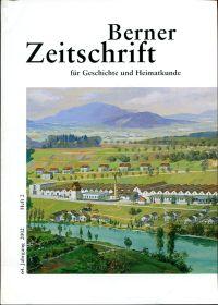 Die Spinnerei Felsenau 1864-1975. Ein wichtiges Kapitel der industriellen Vergangenheit Berns.