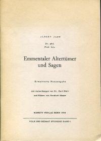 Emmentaler Altertümer und Sagen. Mit Anmerkungen von Karl Dürr und Plänen von Bendicht Moser.