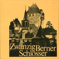 Zwanzig Berner Schlösser.