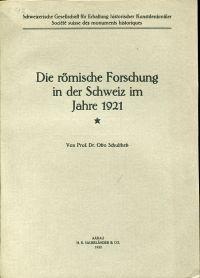 Die römische Forschung in der Schweiz im Jahre 1921.