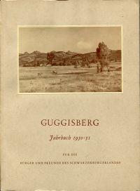 Guggisberg. Jahrbuch 1950-51. Für die Bürger und Freunde des Schwarzenburgerlandes.