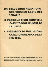 Zur Frage einer neuen topographischen Karte der Schweiz =. Le problème d'une nouvelle carte topographique de la Suisse = A riguardo di una nuova carta topografica della Svizzera.