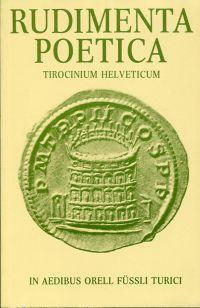 Rudimenta poetica. Tirocinium Helveticum.