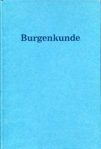Burgenkunde. Bauwesen u. Geschichte d. Burgen.