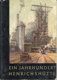 Ein Jahrhundert Heinrichshütte Hattingen 1854 - 1954.