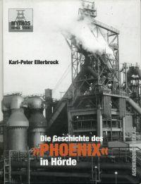 """Die Geschichte des """"Phoenix"""" in Hörde. [Mythos Kohle & Stahl]."""