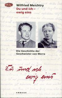 Du und ich - ewig eins. die Geschichte der Geschwister von Werra.