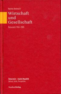 Wirtschaft und Gesellschaft. Österreich 1945 - 2005.