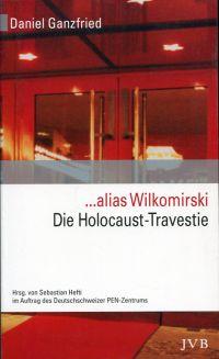 ...alias Wilkomirski. die Holocaust-Travestie ; Enthüllung und Dokumentation eines literarischen Skandals.
