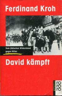 David kämpft. Vom jüdischen Widerstand gegen Hitler.