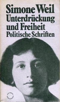 Unterdrückung und Freiheit. Politische Schriften.