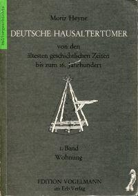 Das deutsche Wohnungswesen von den ältesten geschichtlichen Zeiten bis zum 16. Jahrhundert, Band 1: Die Wohnung.