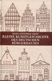 Kleine Kunstgeschichte des deutschen Bürgerhauses.