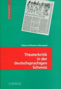 Theaterkritik in der deutschsprachigen Schweiz seit 1945.