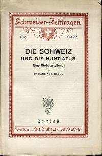 Die Schweiz und die Nuntiatur. eine Richtigstellung.