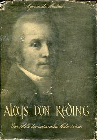 Aloys von Reding. Ein Held des nationalen Widerstandes.
