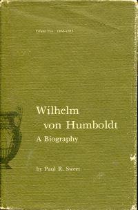 Wilhelm von Humboldt. A biography, Vol. 2: 1808 - 1835.