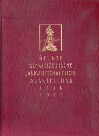 Schlussbericht der IX. Schweizerischen Ausstellung für Landwirtschaft, Forstwirtschaft und Gartenbau in Bern, 12.-27. September 1925.