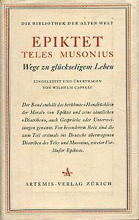 Teles und Musonius. Wege zu glückseligem Leben. Eingeleitet und übertragen von Wilhelm Capelle.