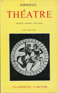 Théatre de Sophocle, Tome 2. Griechisch-Französisch. Traduction nouvelle avec texte, introduction et notes par Robert Pignarre.