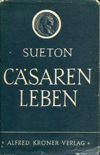 Cäsarenleben. Hrsg. u. erläutert von Max Heinemann. mit einer Einleitung von Rudolf Till.