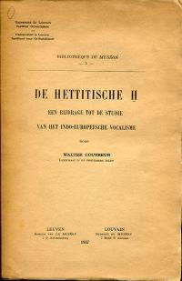 De Hettitische ? een bijdrage tot de Studie van het Indo-Europeesche vocalisme.