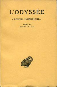 """L'Odyssée. """"poésie Homérique"""", Tome 2: Chants VIII - XV."""