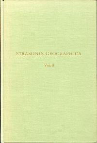 Geographica, Vol. II: Libri III-VI. Recensuit Wolfgang Aly. Quos ab edtiore prelo datos iteratis curis perpoliverunt Ernst Kirsten et Friedrich Lapp, Tabulas IV-XII addidit E. Kirsten.