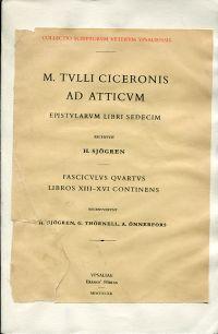 Ad Atticum epistularum libri decem.  Recensuit H. Sjörgen. Fasciculus Quartus, Libros XIII-XVI Continens, Recensuit H. Sjörgen, G. Thörnell, A. Önnerfors.