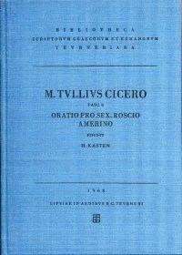 Scripta quae manserunt omnia. Fasc. 8.:  Oratio pro Sex : Roscio Amerino. Post Alfredum Klotz recogn. Helmut Kasten.