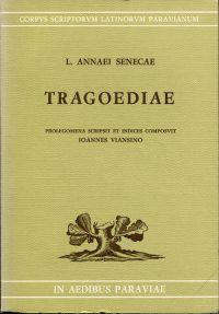 Tragoediae. Prolegomena scripsit et indices composuit Ioannes Viansino.