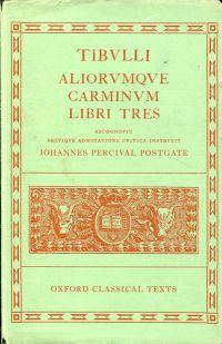 Aliorumque carminum libri tres Recogn. breviqve adnot. critica instruxeruxit Iohannes Percival Postgate.