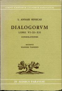 Dialogorum Libri VI-XI-XII. Recensuit Ioannes Viansino.