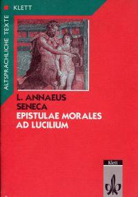 Epistulae morales ad Lucilium. Text mit Wort- und Sacherläuterungen.