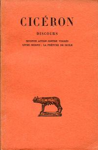 Discours. Seconde Action contre verrès, Livre II: la préture de Sicile. Texte établi et traduit par H. de la Ville de Mirmont.